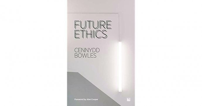 Cennydd Bowles: Future Ethics. Kniha o tom, jak budeme už brzy žít.