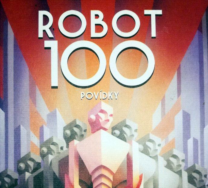 Stoleté výročí robota připomíná antologie, kterou vydalo nakladatelství Argo. Repro: DeníkN